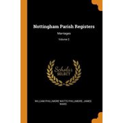 Nottingham Parish Registers: Marriages; Volume 2 Paperback