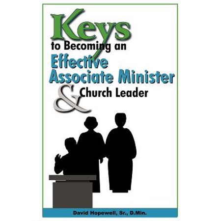 Keys to Becoming an Effective Associate Minister & Church (7 Keys To Becoming A More Effective Manager)