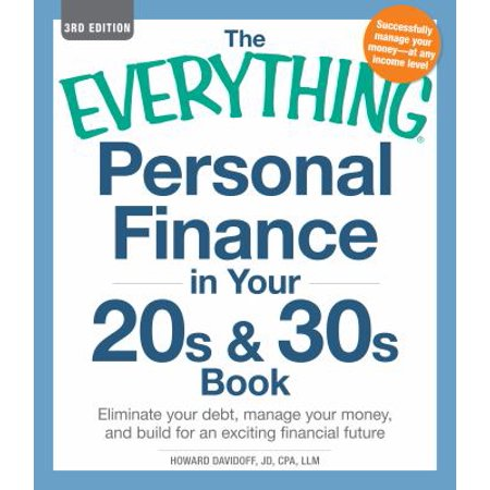 The Everything Personal Finance In Your 20S And 30S Book  Eliminate Your Debt  Manage Your Money  And Build For An Exciting Financial Future