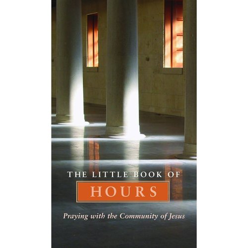 The Little Book of Hours: Praying With the Community of Jesus