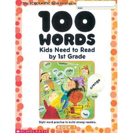 100 Words Kids Need to Read by 1st Grade : Sight Word Practice to Build Strong Readers for $<!---->