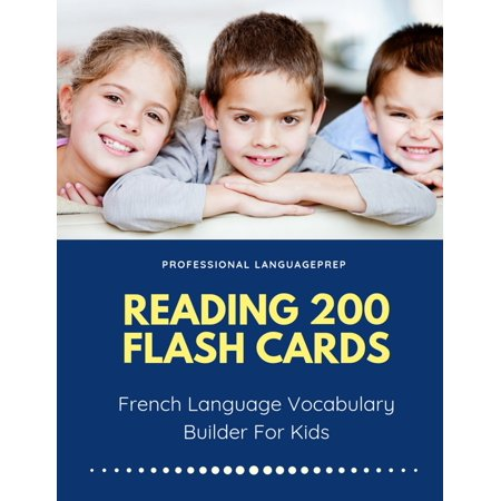 Reading 200 Flash Cards French Language Vocabulary Builder For Kids : Practice Basic and Sight Words list activities books to improve writing, spelling skills with pictures dictionary games for babies, toddlers, preschool, kindergarten and 1st - 3rd (2nd Grade Dolch Sight Words Flash Cards)