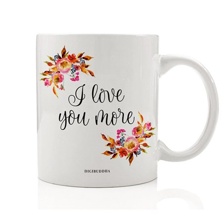 I Love You More Coffee Mug Gift Idea Autumn Season Loving Couple Message Great Fall Thanksgiving Birthday Anniversary Present for Spouse Wife Husband Partner 11oz Ceramic Tea Cup by Digibuddha - Classroom Door Ideas For Thanksgiving
