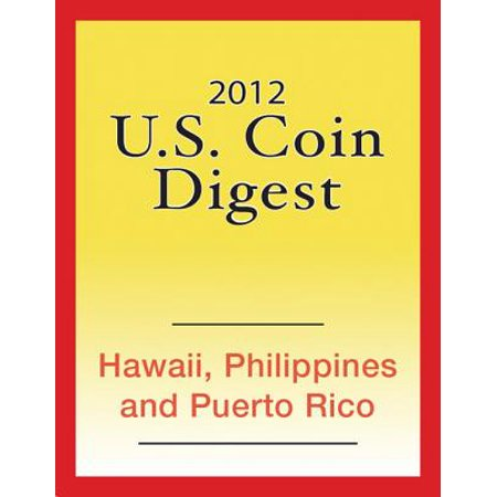 2012 U.S. Coin Digest: Hawaii, Philippines, Puerto Rico -