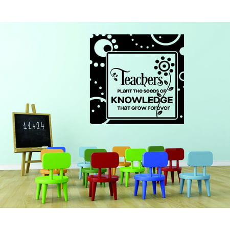 Wall Design Pieces Teachers Plant The Seeds If Knowledge That Grow Forever School Teaching Classroom Quote 12x12 Inches](Cute Halloween Quotes For Teachers)