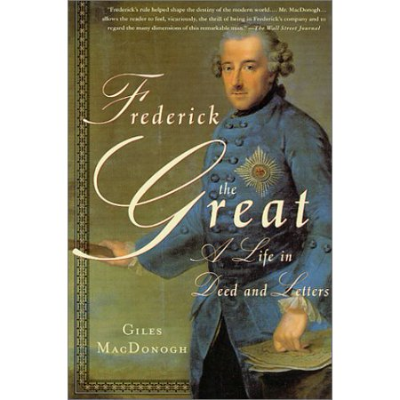 Frederick the Great: A Life in Deed and Letters - image 1 of 1