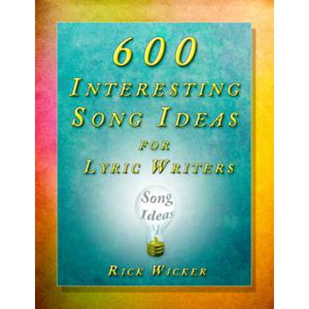 600 Interesting Song Ideas for Lyric Writers - eBook (Halloween Songs Lyrics For Adults)