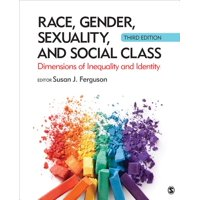 Race, Gender, Sexuality, and Social Class: Dimensions of Inequality and Identity (Paperback)
