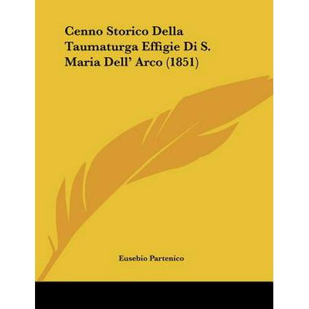 Arco Baleno Collection (Cenno Storico Della Taumaturga Effigie Di S. Maria Dell' Arco (1851) )