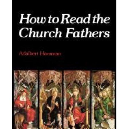 How to Read the Church Fathers - image 1 of 1