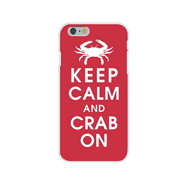 Apple iPhone 6 Custom Case White Plastic Snap On - Keep Calm and Crab On