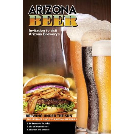 The Ultimate Guide to Arizona Breweries : Arizona Beer Brewing Under the Sun Pocket (Sun King Brewing)