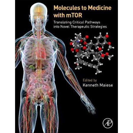 Molecules To Medicine With Mtor  Translating Critical Pathways Into Novel Therapeutic Strategies