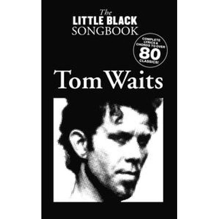The Little Black Songbook: Tom Waits - - Tom Waits Halloween Songs