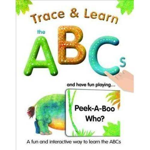 Trace & Learn the ABCs and Have Fun Playing... Peek-A-Boo Who?
