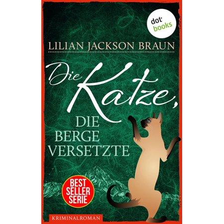 Die Katze, die Berge versetzte - Band 13 - eBook (Weiß Tiffany Katze)