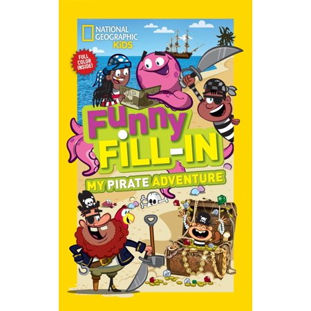 National Geographic Kids Funny Fill-in: My Pirate Adventure (Kids Pirates)
