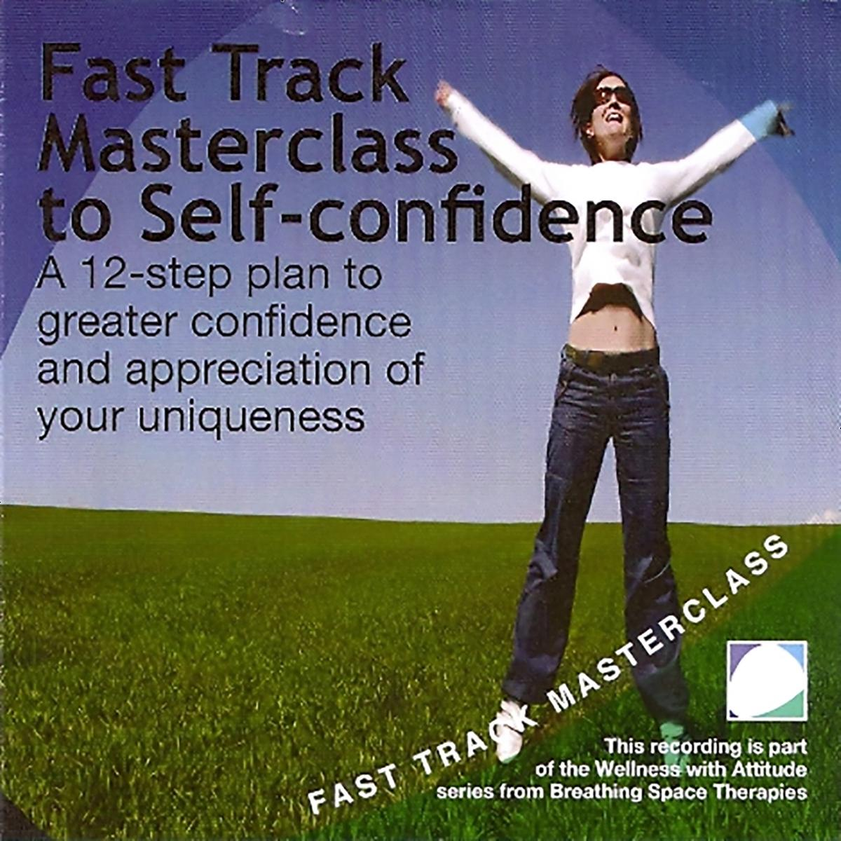Fast track masterclass to self confidence - Audiobook