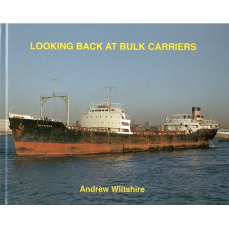 Looking Back At Bulk Carriers  Hardcover