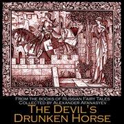 Devil's Drunken Horse, The - Audiobook