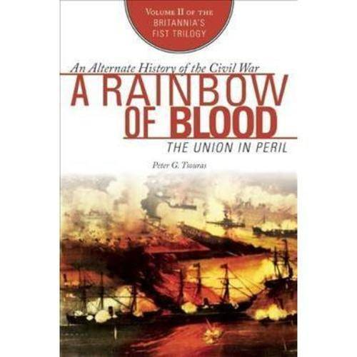 A Rainbow of Blood: The Union in Peril
