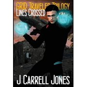 GRID Traveler Trilogy: Lines Crossed (Hardcover)