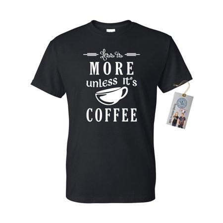 Less is More Unless its Coffee Funny Mens Short Sleeve Shirt