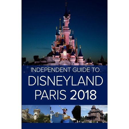 The Independent Guide to Disneyland Paris 2018 (Paperback) - Tickets For Disneyland Halloween