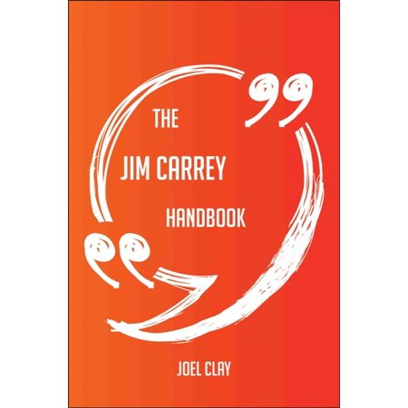 The Jim Carrey Handbook - Everything You Need To Know About Jim Carrey - eBook