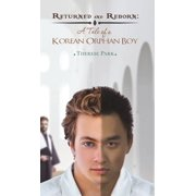 Returned and Reborn: A Tale of a Korean Orphan Boy (Hardcover)