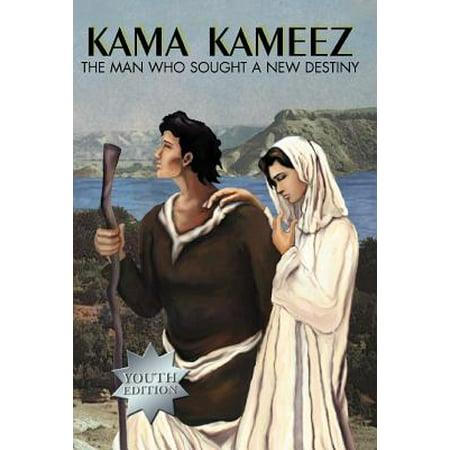 Kama Kameez : The Man Who Sought a New Destiny