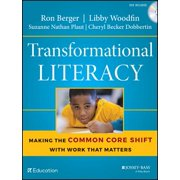 Transformational Literacy : Making the Common Core Shift with Work That Matters