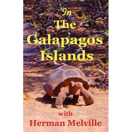 In The Galapagos Islands With Herman Melville  The Encantadas Or Enchanted Isles