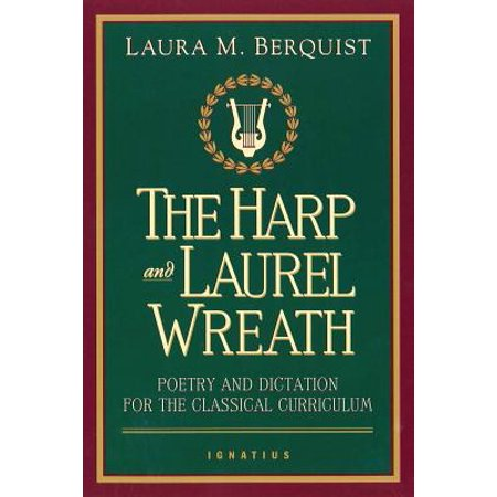 The Harp and Laurel Wreath : Poetry and Dictation for the Classical