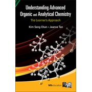 Understanding Advanced Organic and Analytical Chemistry: The Learner's Approach (Paperback)