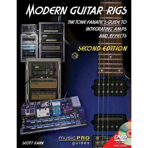 Modern Guitar Rigs: The Tone Fanatic's Guide to Integrating Amps and Effects