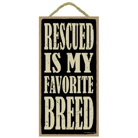 SJT Rescued is My Favorite Breed Wood Sign Plaque Home Display (5