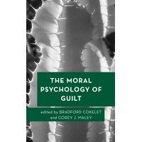 Moral Psychology of the Emotions: The Moral Psychology of Guilt (Hardcover)