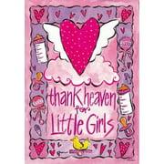 """Baby Girl Celebration House Flag Thank Heaven for Little Girls Banner  28"""" x 40"""""""