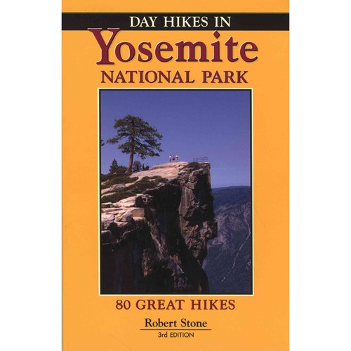 Day Hikes in Yosemite National Park: 80 Great Hikes