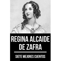 7 mejores cuentos de Regina Alcaide de Zafra - eBook