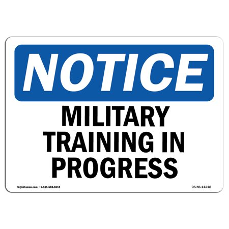 OSHA Notice Sign - Military Training In Progress   Choose from: Aluminum, Rigid Plastic or Vinyl Label Decal   Protect Your Business, Construction Site, Warehouse & Shop Area   Made in the (Annual Osha Training Requirements For Dental Offices)