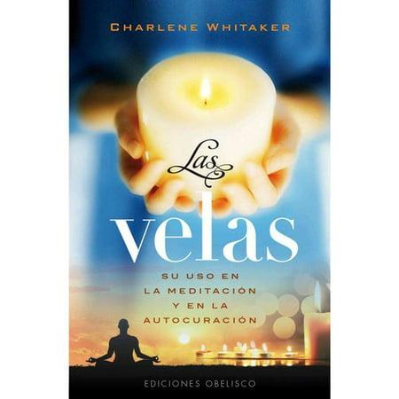 Las velas /  Candles, Meditation and Healing: Su Uso La Meditacion Y En La Autocuracion