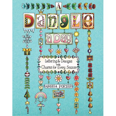 - A Dangle a Day : Lettering & Designs with Charms for Every Season