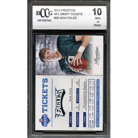 2012 Prestige Nfl Draft Tickets  26 Nick Foles Eagles Rookie Card Bgs Bccg 10