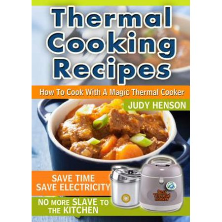 Thermal Cooking Recipes: How to Cook With a Magic Thermal Cooker - eBook