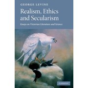 Realism, Ethics and Secularism: Essays on Victorian Literature and Science (Paperback)