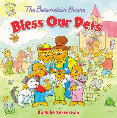 Berenstain Bears/Living Lights: The Berenstain Bears Bless Our Pets (Paperback)