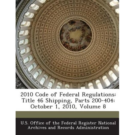 2010 Code of Federal Regulations : Title 46 Shipping, Parts 200-404: October 1, 2010, Volume 8