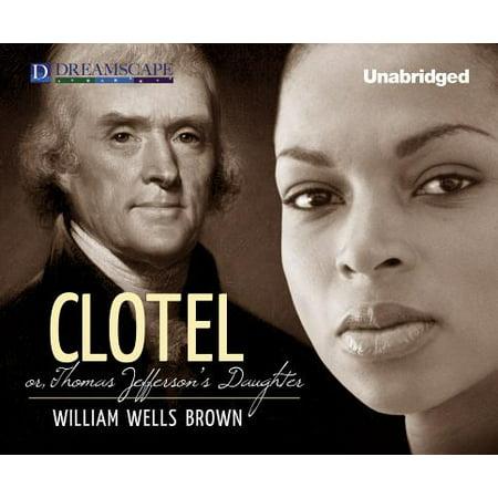 Clotel Or, Thomas Jefferson's Daughter - Walmart.com